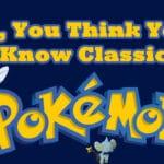 Classic Pokemon Quiz