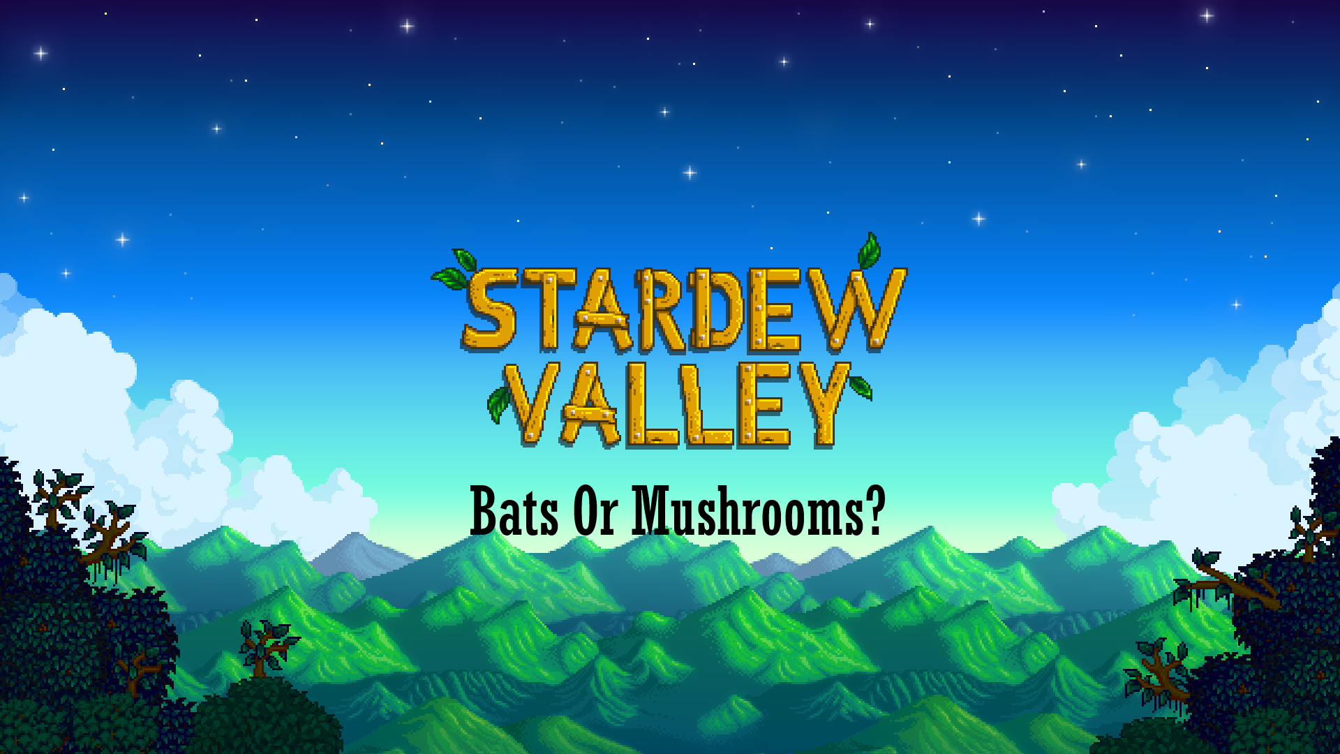 Stardew Valley Guide Bats Or Mushrooms