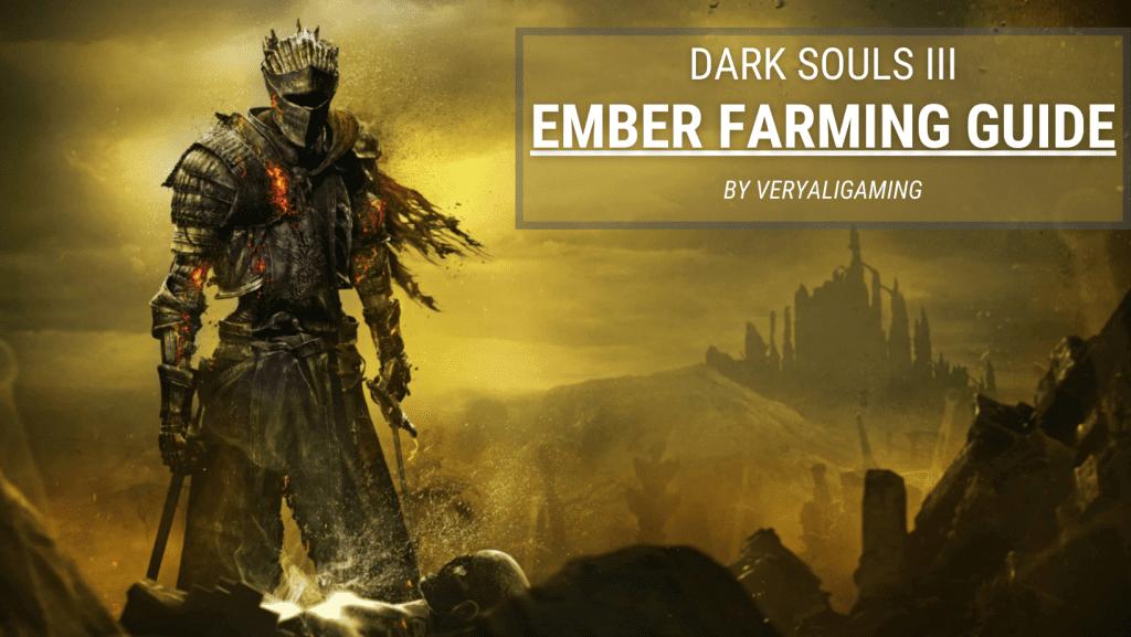 Dark Souls 3 ember farming