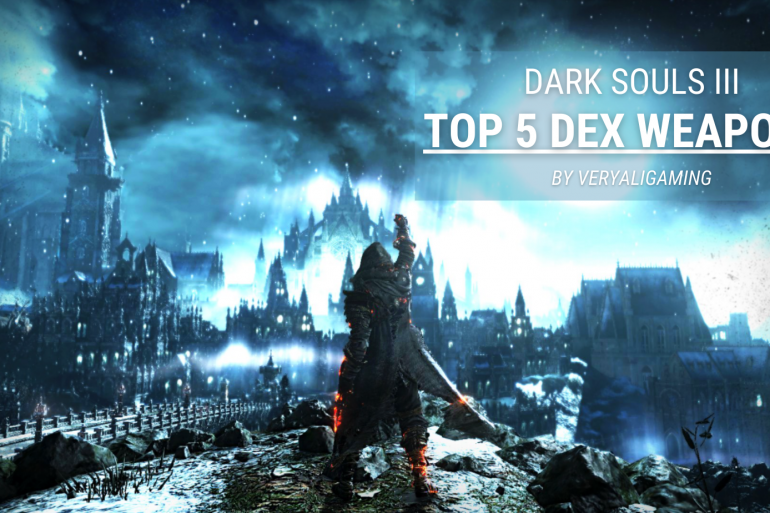 Dark Souls 3 Dex Weapons