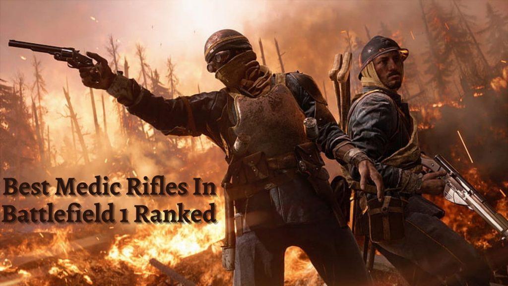 Best medic rifles in Battlefield1