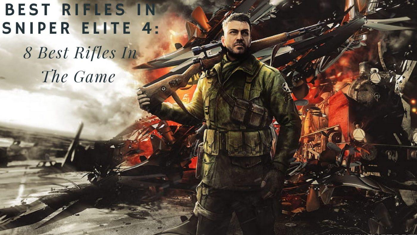 Best Rifles in Sniper Elite 4