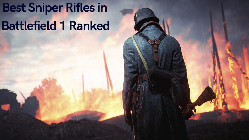 Best sniper rifles in Battlefield 1