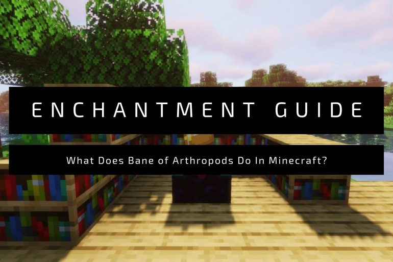 What Does Bane of Arthropods Do In Minecraft